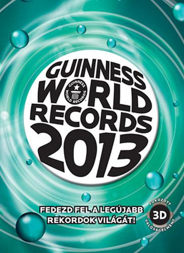 Guinness World Records 2013 - Fedezd fel a legújabb rekordok világát! -
