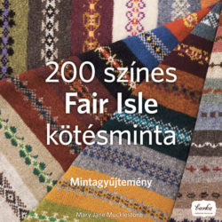 200 színes Fair Isle kötésminta - Mintagyűjtemény - Mintagyűjtemény - Mary Jane Mucklestone