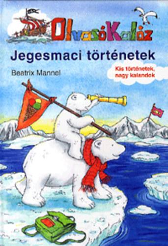 Olvasó Kalóz - Jegesmaci történetek - OlvasóKalóz - Beatrix Mannel