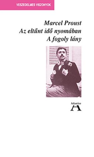 Az eltűnt idő nyomában V. - A fogoly lány - Marcel Proust
