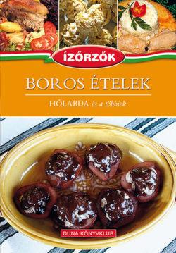 Boros ételek - Hólabda és a többiek - Ízőrzők 8. - Hólabda és a többiek - Róka Ildikó
