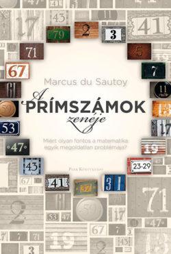 A prímszámok zenéje - Miért olyan fontos a matematika egyik megoldatlan problémája? - Marcus du Sautoy