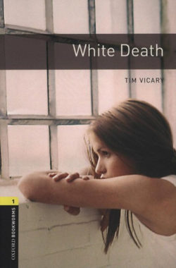 White Death  - Oxford Bookworms 3. - Tim Vicary