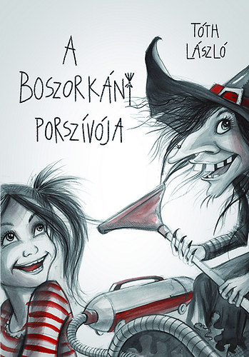 A boszorkány porszívója - Tóth László