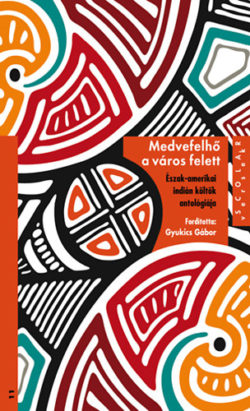 Medvefelhő a város felett - Észak-amerikai indián költők antológiája - Gyukics Gábor (ford.)