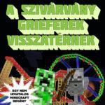 A szivárvány grieferek visszatérnek - Grieferek ligája 4. - Egy nem hivatalos Minecraft regény - Winter Morgan