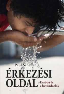 Érkezési oldal - Európa és a bevándorlók - Paul Scheffer