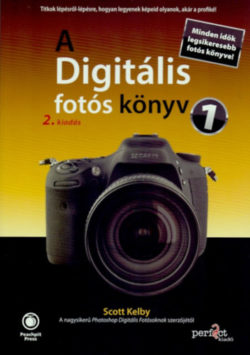 A Digitális fotós könyv 1. - 2. kiadás - Titkok lépésről-lépésre