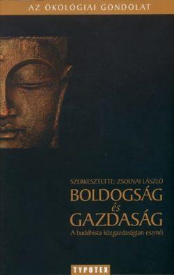 Boldogság és gazdaság - A buddhista közgazdaságtan eszméi - Zsolnai László (szerk.)
