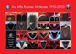 Az Alfa Romeo története 1910-2010 - Takács Ákos; Groll Róbert
