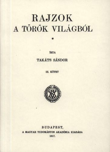 Rajzok a török világból III. - Takáts Sándor