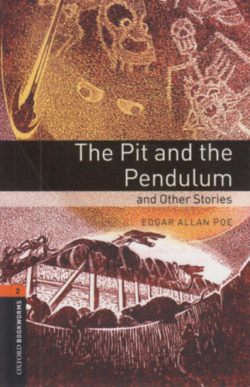 The Pit and the Pendulum - Oxford Bookworms 2 - Edgar Allan Poe