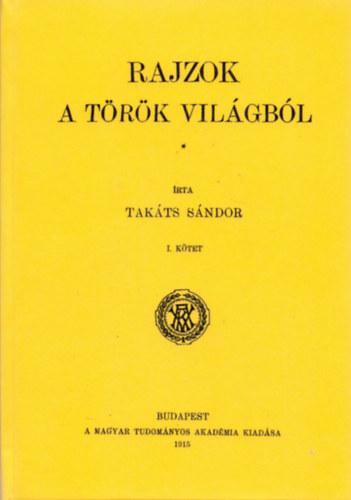 Rajzok a török világból I. - Takáts Sándor