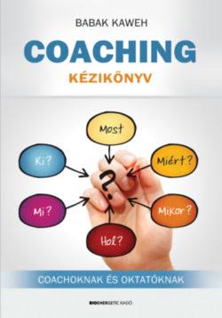 Coaching kézikönyv - Coachoknak és oktatóknak - Babak Kaweh