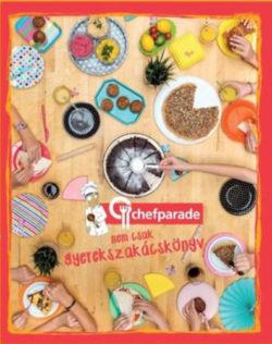 Chefparade nem csak gyerekszakácskönyv -