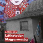 Láthatatlan Magyarország - L. Ritók Nóra