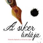 A siker tintája - Kalandos lépések az írói karrier útján - Varga Bea