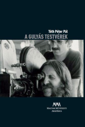 A Gulyás testvérek - DVD melléklettel - Tóth Pál Péter(szerk)