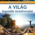 A világ legszebb túraútvonalai - Túrázók nagykönyve - Jasmina Trifoni