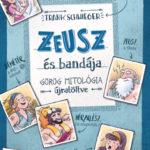 Zeusz és bandája - Görög mitológia újratöltve - Schwieger