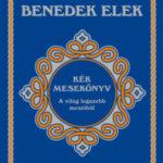 Kék mesekönyv - A világ legszebb meséiből - Benedek Elek