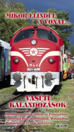 Mikor elindul a vonat... - Vasúti kalandozások - Mozdonyparádék itthon és Pozsonyban