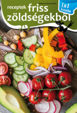 Receptek friss zöldségekből -