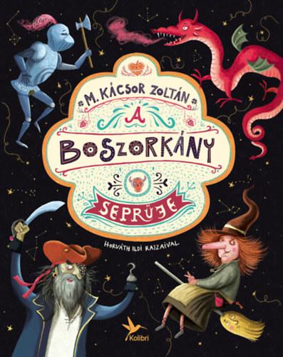 A boszorkány seprűje - M. Kácsor Zoltán