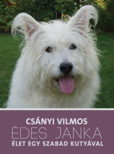 Édes Janka - Élet egy szabad kutyával - Csányi Vilmos