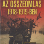 Az összeomlás 1918-1919-ben - Kozma Miklós
