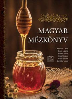 Magyar mézkönyv - Boda László (szerk.)