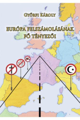 Európa felszámolásának fő tényezői - Győrfi Károly