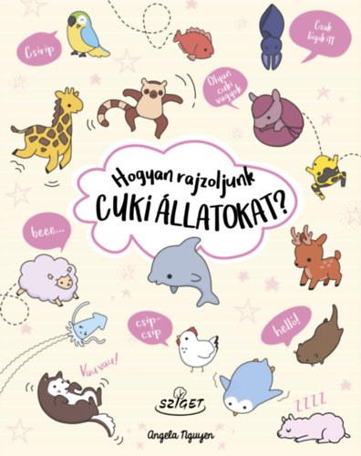 Hogyan rajzoljunk cuki állatokat? - Angela Nguyen