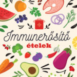 Immunerősítő ételek - Mezei Elmira