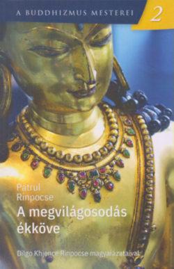 A megvilágosodás ékköve - A buddhizmus mesterei 2. - Patrul Rinpocse
