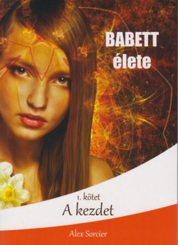 Babett élete - A kezdet - Alex Sorcier