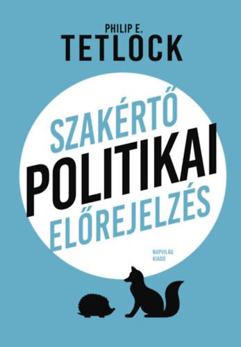 Szakértő politikai előrejelzés - Philip E. Tetlock