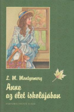 Anne az élet iskolájában - Lucy Maud Montgomery