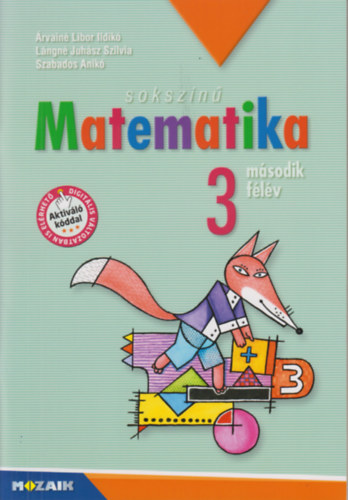 Sokszínű matematika - Munkatankönyv 3. osztály II. félév - MS-1732 - Lángné Juhász Szilvia