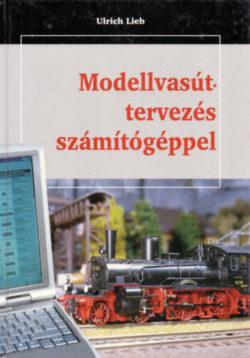 Modellvasút-tervezés számítógéppel - Ulrich Lieb