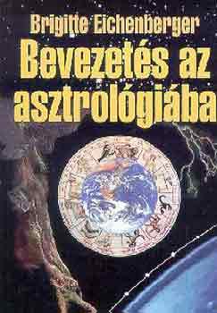 Bevezetés az asztrológiába - Brigitte Eichenberger