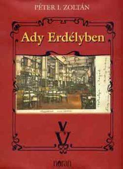 Ady Erdélyben - Péter I. Zoltán