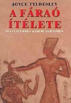 A fáraó ítélete - Bűn és bűnhődés az ókori Egyiptomban - Joyce Tyldesley