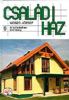 Családi ház 9.: A láthatatlan minőség - A láthatatlan minőség - Kószó József