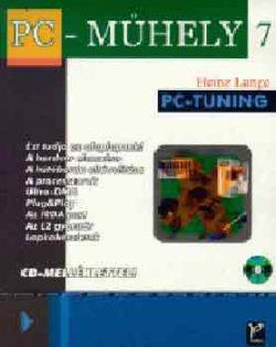 PC Műhely 7 - PC Tuningolás + CD-ROM - CD melléklettel - Heinz Lange