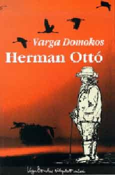 Herman Ottó - Varga Domokos válogatott művei - Varga Domokos
