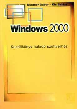 Windows 2000 - Kezdőkönyv haladó szoftverhez - Kunter-Kis