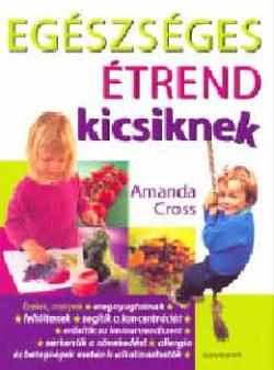 Egészséges étrend kicsiknek - Amanda Cross