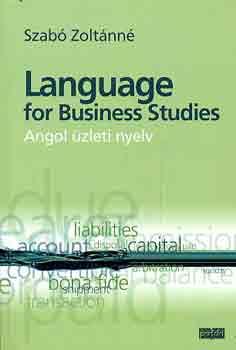 Language for Business Studies - Angol üzleti nyelv - Szabó Zoltánné
