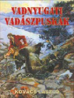 Vadnyugati vadászpuskák - Kovács László